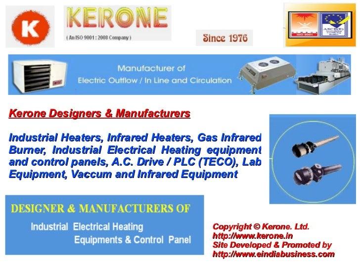 Kerone Designers & ManufacturersIndustrial Heaters, Infrared Heaters, Gas InfraredBurner, Industrial Electrical Heating eq...