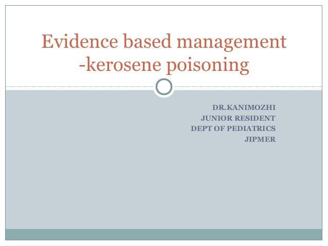 Kerosene poisoning -evidence based management