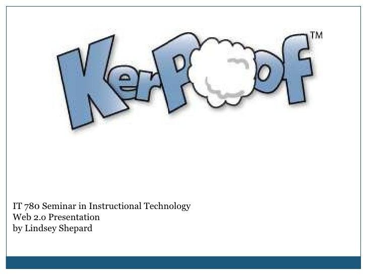IT 780 Seminar in Instructional Technology<br />Web 2.o Presentation<br />by Lindsey Shepard<br />