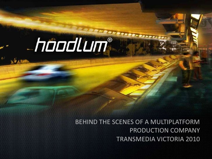 BEHIND THE SCENES OF A MULTIPLATFORM PRODUCTION COMPANY<br />TRANSMEDIA VICTORIA 2010<br />