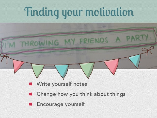 5#/$#2 !(+r 0('$v&'$(# Write yourself notes Change how you think about things Encourage yourself