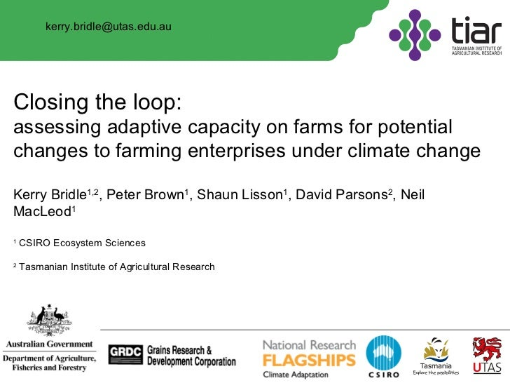 Closing the loop:  assessing adaptive capacity on farms for potential changes to farming enterprises under climate change ...