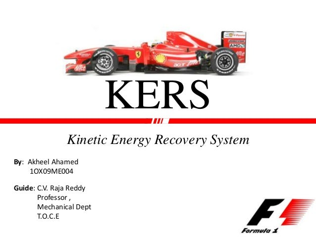 Kinetic energy recovery system kers kerskinetic energy recovery systemby akheel ahamed1ox09me004guide cv raja reddyprofessor mechanical deptt sciox Image collections