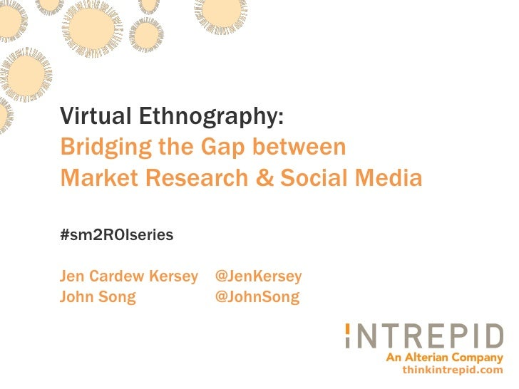 Virtual Ethnography: Bridging the Gap between Market Research & Social Media  #sm2ROIseries  Jen Cardew Kersey @JenKersey ...
