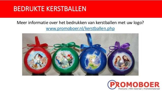 BEDRUKTE KERSTBALLEN Meer informatie over het bedrukken van kerstballen met uw logo? www.promoboer.nl/kerstballen.php