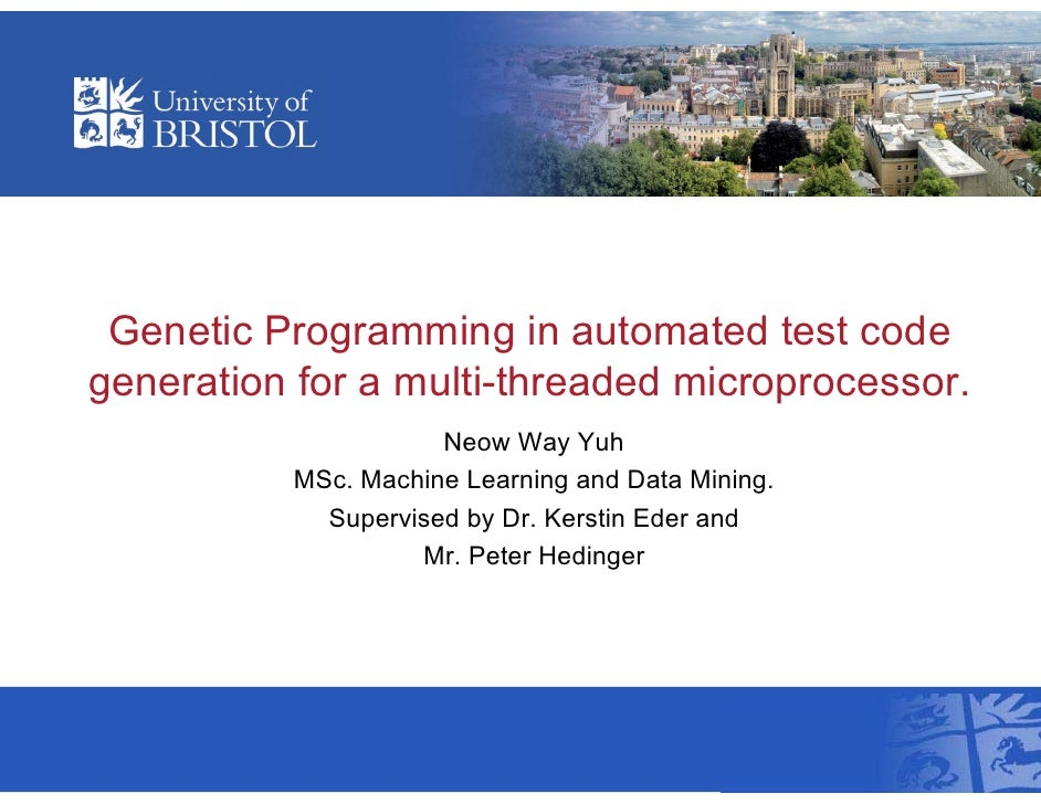 Genetic Programming in automated test code generation for a multi-threaded microprocessor.                      Neow Way Y...