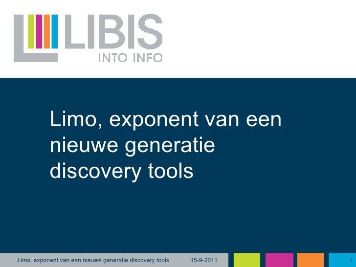 15-9-2011 Limo, exponent van een nieuwe generatie discovery tools Limo, exponent van een nieuwe generatie discovery tools