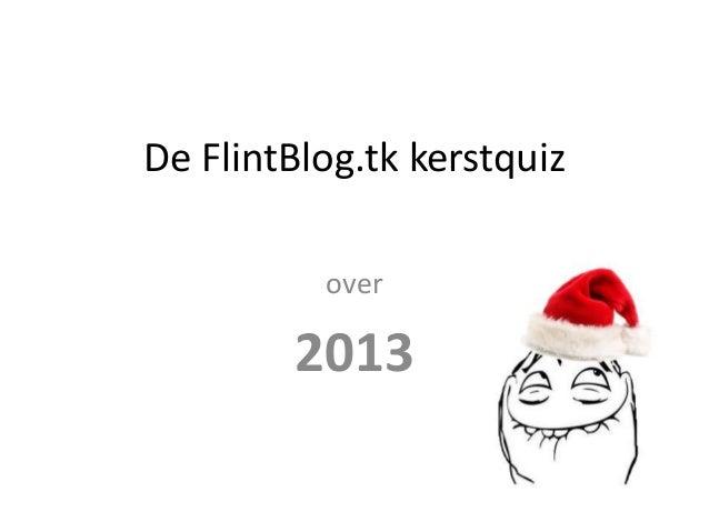 De FlintBlog.tk kerstquiz over  2013