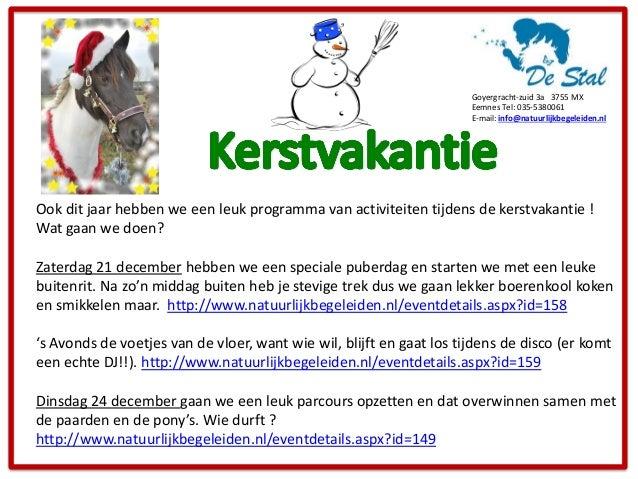 Goyergracht-zuid 3a 3755 MX Eemnes Tel: 035-5380061  E-mail: info@natuurlijkbegeleiden.nl  Ook dit jaar hebben we een le...