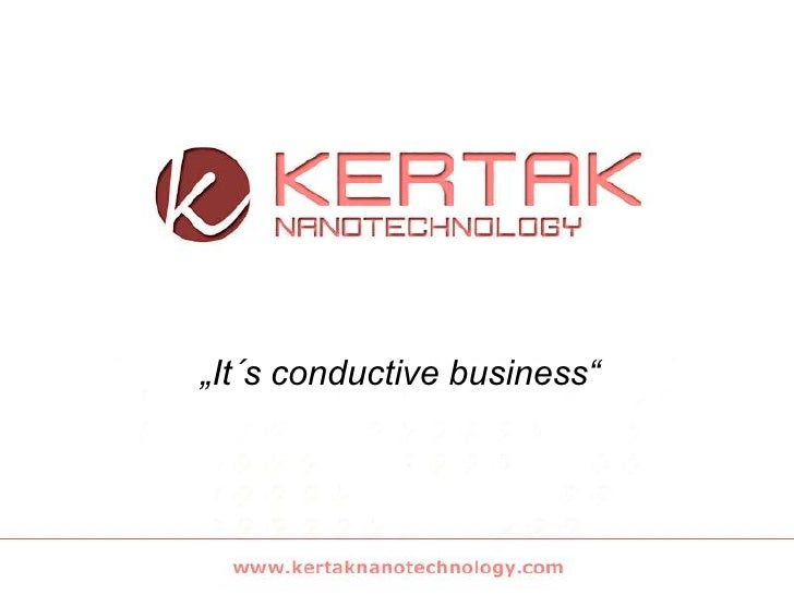 """It´s conductive business""<br />"