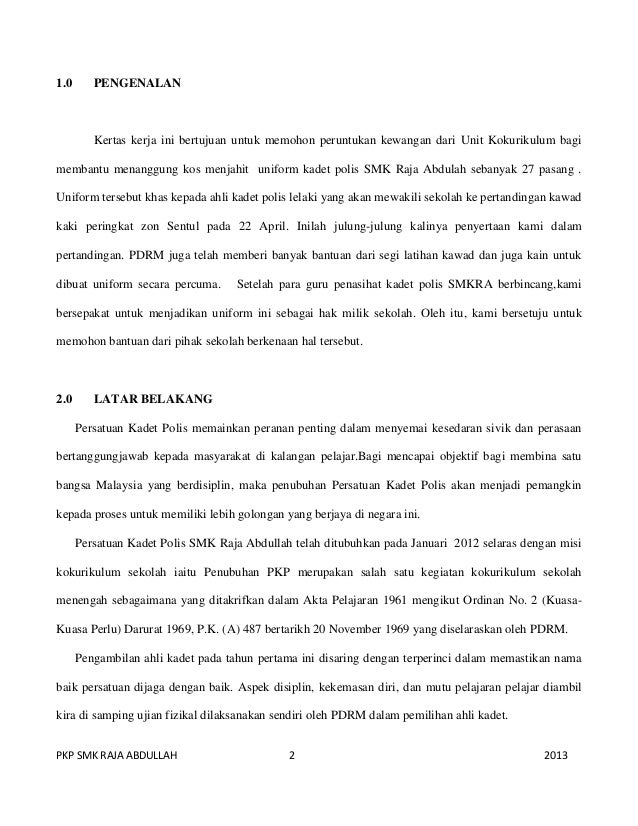 PKP SMK RAJA ABDULLAH 2 2013 1.0 PENGENALAN Kertas kerja ini bertujuan untuk memohon peruntukan kewangan dari Unit Kokurik...