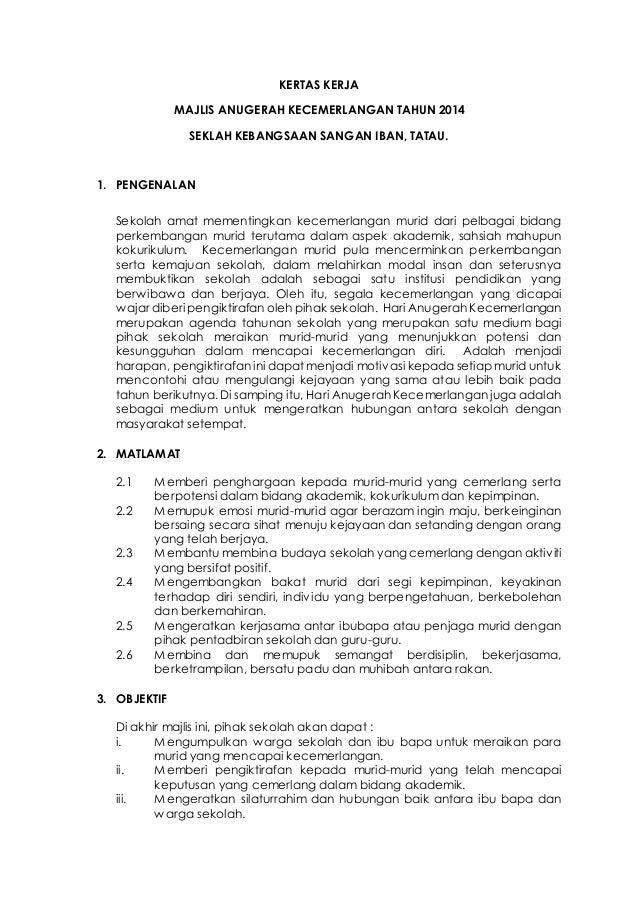 KERTAS KERJA MAJLIS ANUGERAH KECEMERLANGAN TAHUN 2014 SEKLAH KEBANGSAAN SANGAN IBAN, TATAU. 1. PENGENALAN Sekolah amat mem...