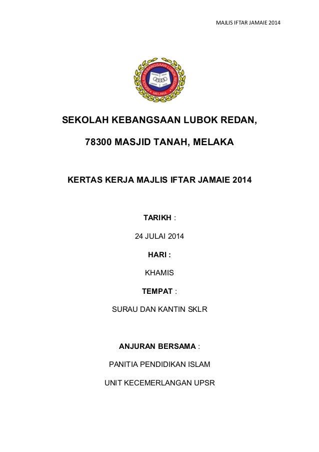 MAJLIS IFTAR JAMAIE 2014 SEKOLAH KEBANGSAAN LUBOK REDAN, 78300 MASJID TANAH, MELAKA KERTAS KERJA MAJLIS IFTAR JAMAIE 2014 ...