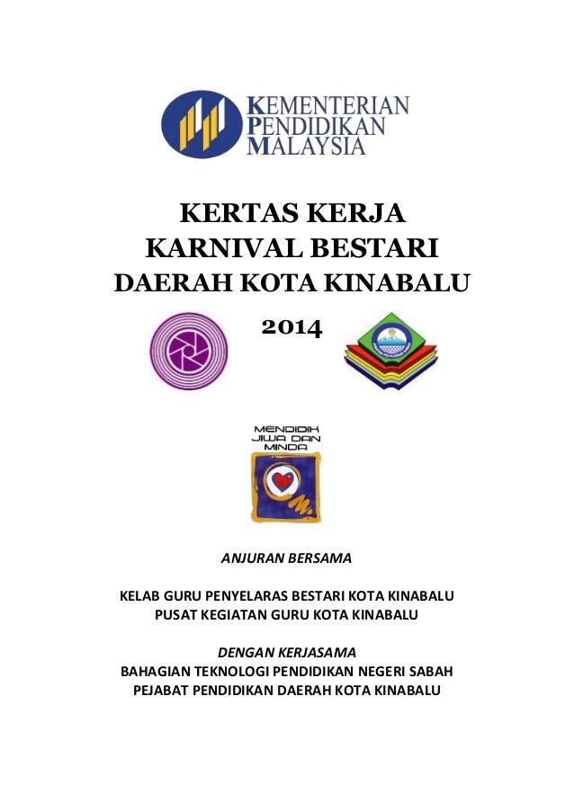 KERTAS KERJA KARNIVAL BESTARI 2014 1 ANJURAN BERSAMA KELAB GURU PENYELARAS BESTARI KOTA KINABALU PUSAT KEGIATAN GURU KOTA ...