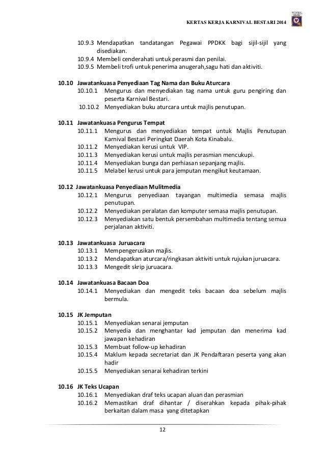 KERTAS KERJA KARNIVAL BESTARI 2014 12 10.9.3 Mendapatkan tandatangan Pegawai PPDKK bagi sijil-sijil yang disediakan. 10.9....