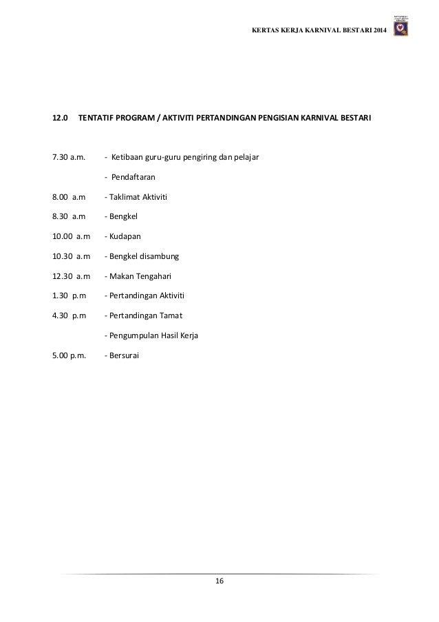 KERTAS KERJA KARNIVAL BESTARI 2014 16 12.0 TENTATIF PROGRAM / AKTIVITI PERTANDINGAN PENGISIAN KARNIVAL BESTARI 7.30 a.m. -...