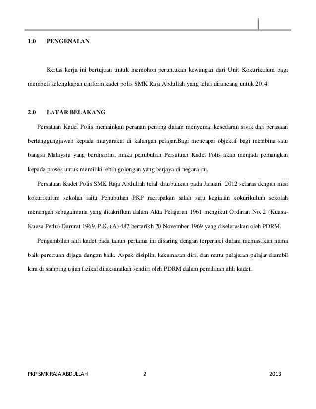 1.0  PENGENALAN  Kertas kerja ini bertujuan untuk memohon peruntukan kewangan dari Unit Kokurikulum bagi membeli kelengkap...