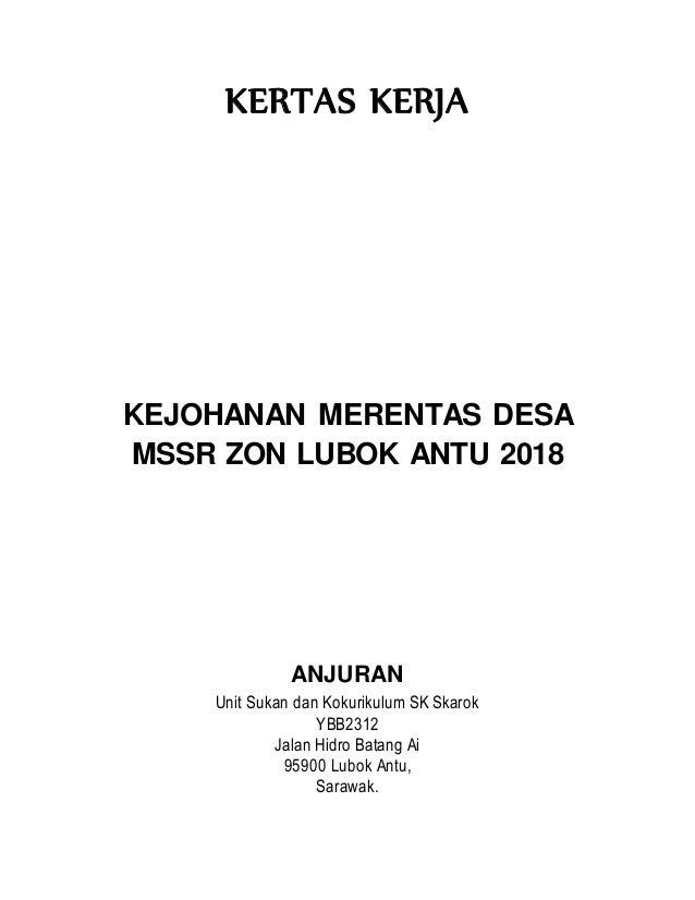 KERTAS KERJA KEJOHANAN MERENTAS DESA MSSR ZON LUBOK ANTU 2018 ANJURAN Unit Sukan dan Kokurikulum SK Skarok YBB2312 Jalan H...