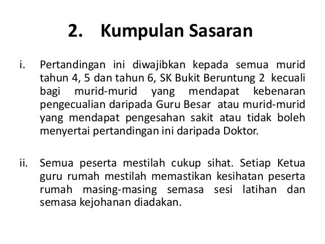 2. Kumpulan Sasarani.   Pertandingan ini diwajibkan kepada semua murid     tahun 4, 5 dan tahun 6, SK Bukit Beruntung 2 ke...