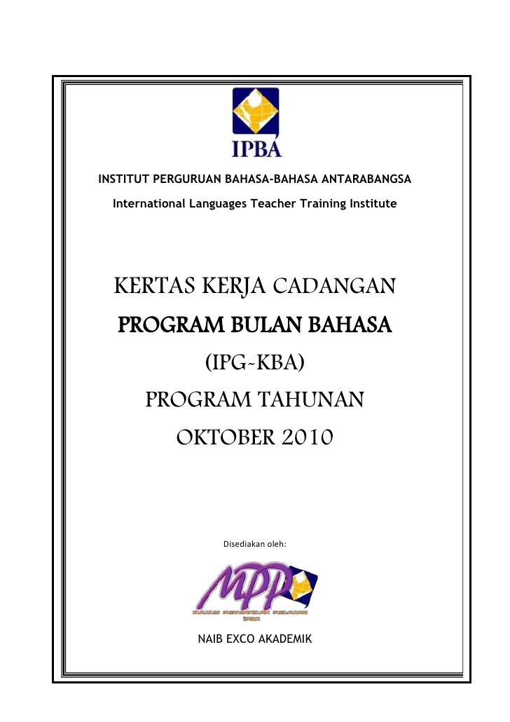 INSTITUT PERGURUAN BAHASA-BAHASA ANTARABANGSA<br />International Languages Teacher Training Institute<br />KERTAS KERJA CA...