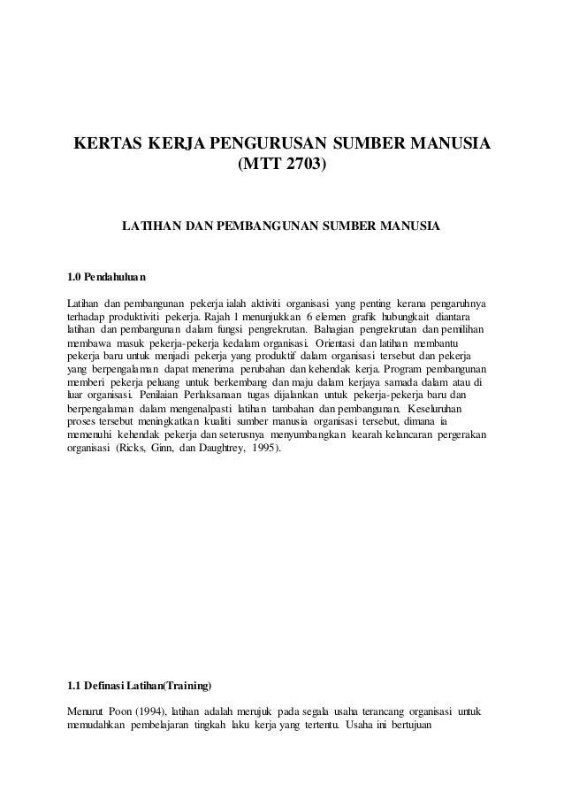 KERTAS KERJA PENGURUSAN SUMBER MANUSIA  (MTT 2703)  LATIHAN DAN PEMBANGUNAN SUMBER MANUSIA  1.0 Pendahuluan  Latihan dan p...