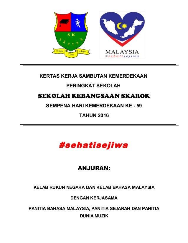 Kertas Kerja Sambutan Bulan Kemerdekaan Sk Skarok Ogos 2016
