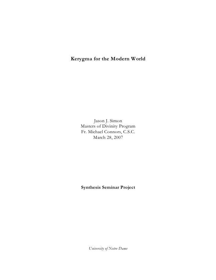 Kerygma for the Modern World         Jason J. Simon   Masters of Divinity Program   Fr. Michael Connors, C.S.C.         Ma...