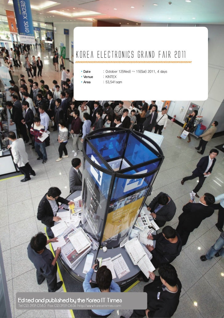 Korea electronics Grand fair 2011                                      ·Date         : October 12(Wed) ~ 15(Sat) 2011, 4 d...