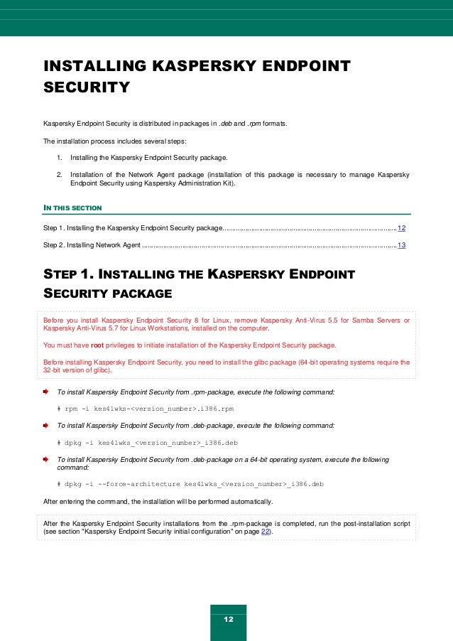 12 INSTALLING KASPERSKY ENDPOINT SECURITY Kaspersky Endpoint Security is distributed in packages in .deb and .rpm formats....