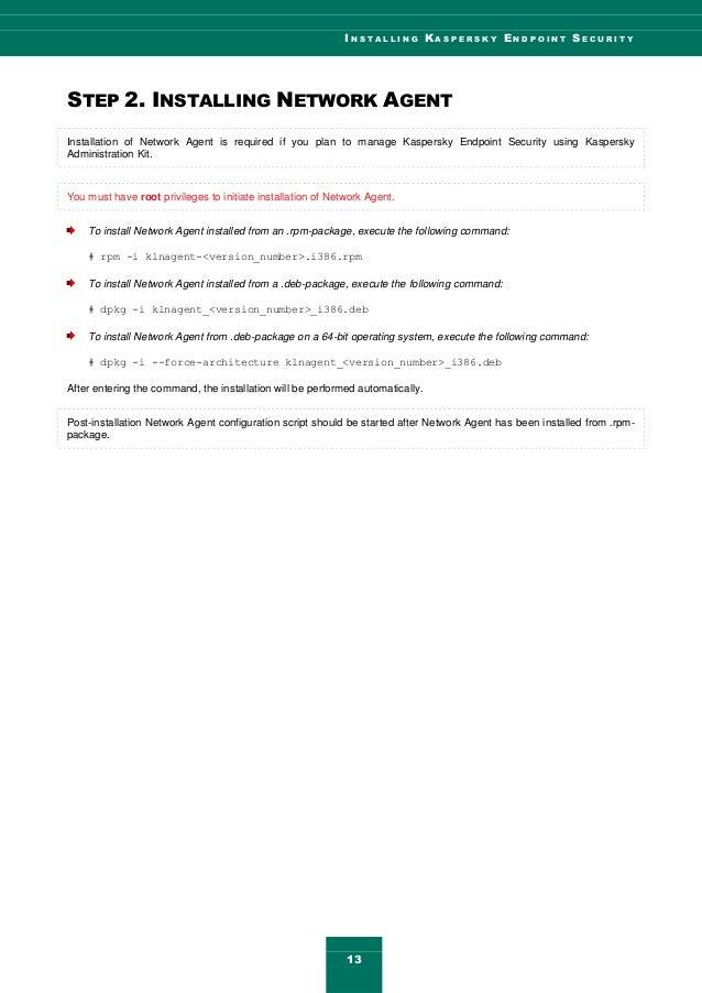 I N S T A L L I N G K A S P E R S K Y E N D P O I N T S E C U R I T Y 13 STEP 2. INSTALLING NETWORK AGENT Installation of ...