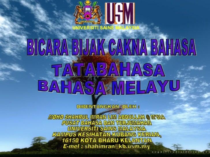 MOHD SHAHRUL IMRAN LIM ABDULLAH @ M'SIA PUSAT BAHASA DAN TERJEMAHAN UNIVERSITI SAINS MALAYSIA KAMPUS KESIHATAN KUBANG KERI...