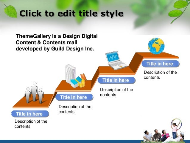 Click to edit title style  ThemeGallery is a Design Digital  Content & Contents mall  developed by Guild Design Inc.  Titl...