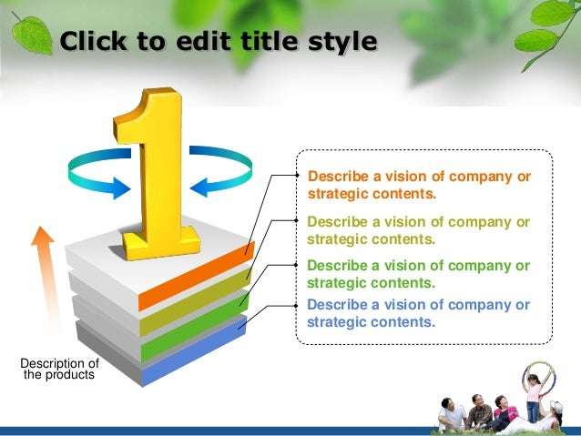 Click to edit title style  Describe a vision of company or  strategic contents.  Describe a vision of company or  strategi...