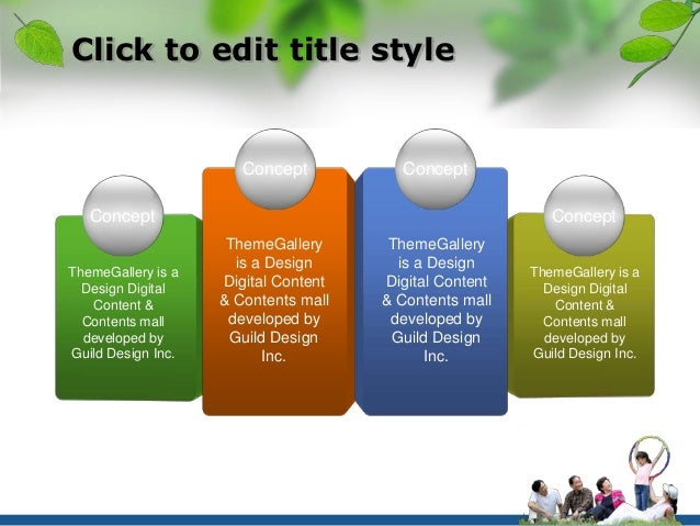 Click to edit title style  ThemeGallery is a Design Digital Content &  Contents mall developed by Guild Design Inc.  Conce...