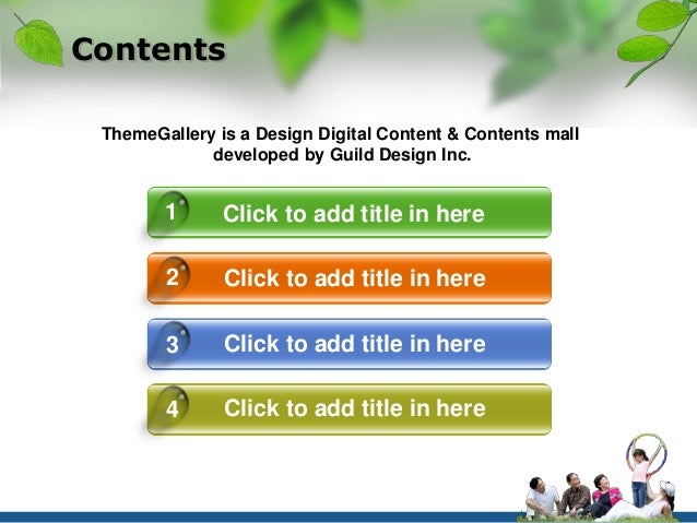 Contents  ThemeGallery is a Design Digital Content & Contents mall  developed by Guild Design Inc.  Click to add title in ...