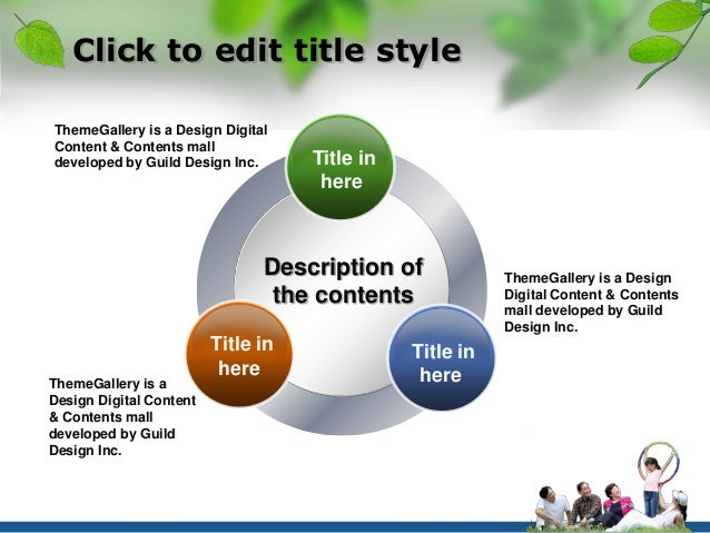 Click to edit title style  ThemeGallery is a Design Digital  Content & Contents mall  developed by Guild Design Inc.  Desc...