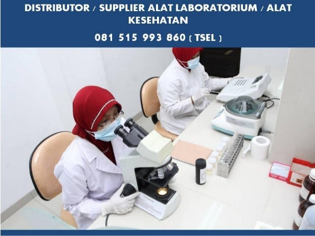 HUB 081 515 993 860 ( Indosat ) Distributor Alat Laboratorium Kesehatan