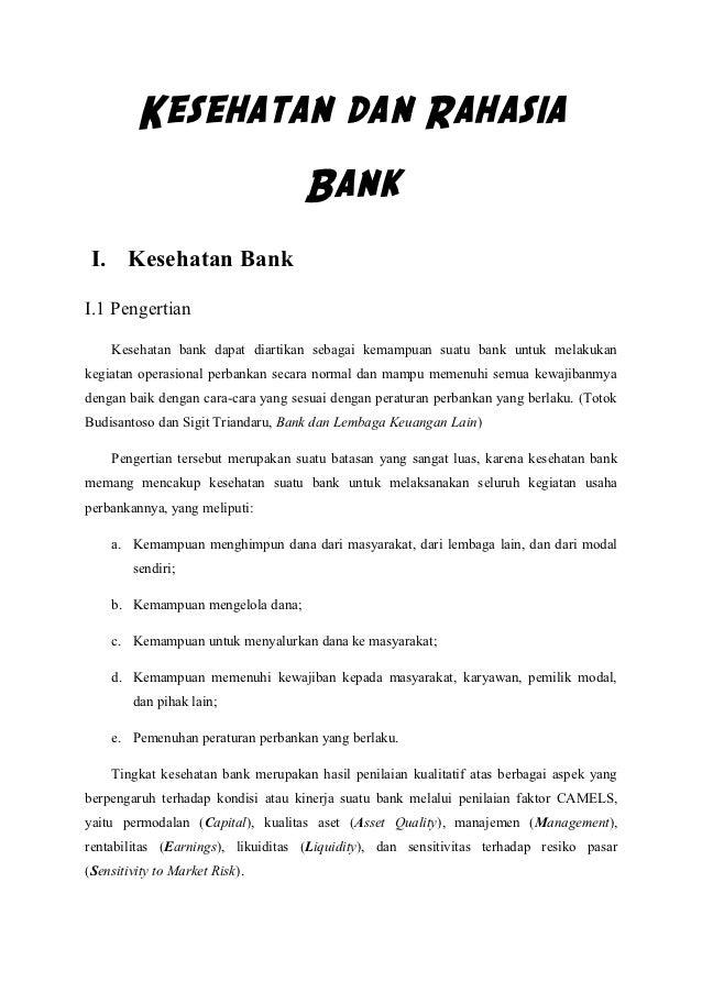 Kesehatan dan Rahasia                                    Bank I. Kesehatan BankI.1 Pengertian    Kesehatan bank dapat diar...