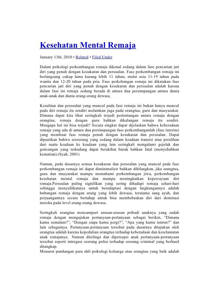 Kesehatan Mental RemajaJanuary 13th, 2010 • Related • Filed UnderDalam psikologi perkembangan remaja dikenal sedang dalam ...