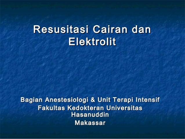 Resusitasi CCaaiirraann ddaann  EElleekkttrroolliitt  BBaaggiiaann AAnneesstteessiioollooggii && UUnniitt TTeerraappii IIn...