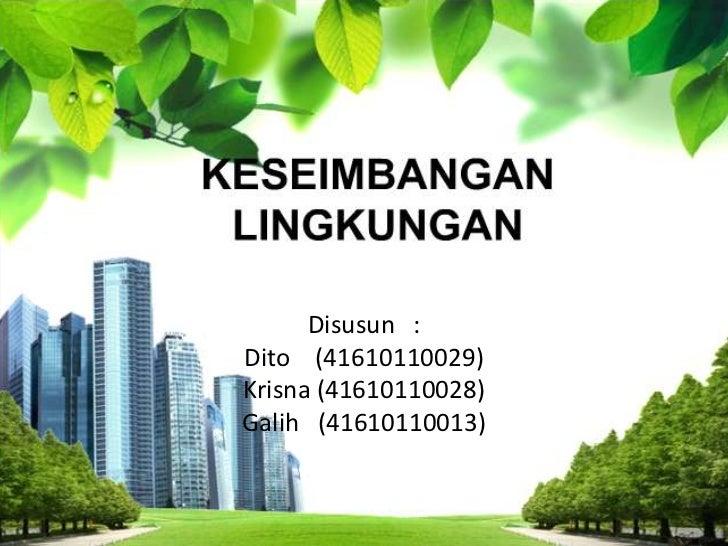 Disusun :Dito (41610110029)Krisna (41610110028)Galih (41610110013)