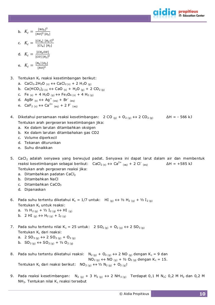 b.        c.        d.        e.   3.   Tentukan Kc reaksi kesetimbangan berikut:      a. CaCl2.2H2O (s) ↔ CaCl2 (s) + 2 H...