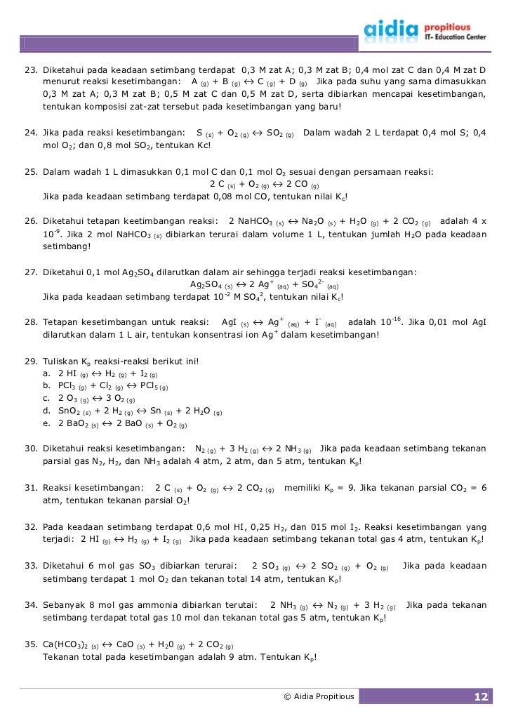 23. Diketahui pada keadaan setimbang terdapat 0,3 M zat A; 0,3 M zat B; 0,4 mol zat C dan 0,4 M zat D     menurut reaksi k...