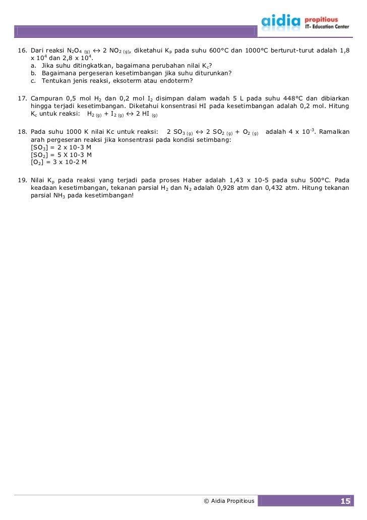 16. Dari reaksi N2O4 (g) ↔ 2 NO2 (g), diketahui Kp pada suhu 600°C dan 1000°C berturut-turut adalah 1,8     x 104 dan 2,8 ...