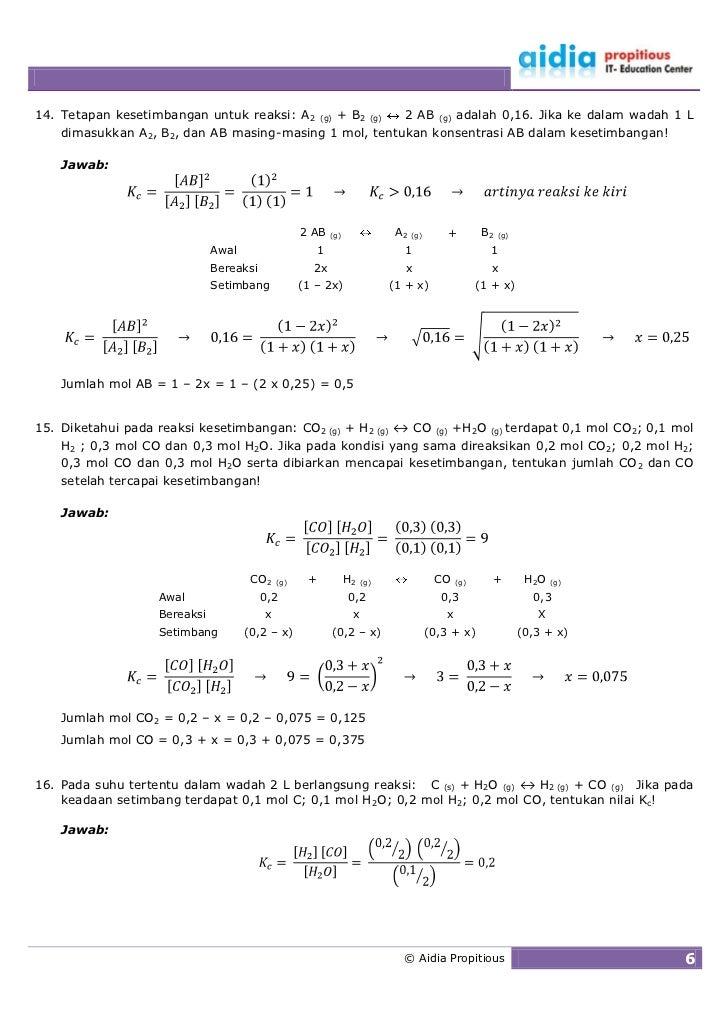 14. Tetapan kesetimbangan untuk reaksi: A2 (g) + B2 (g) 2 AB (g) adalah 0,16. Jika ke dalam wadah 1 L     dimasukkan A2, B...