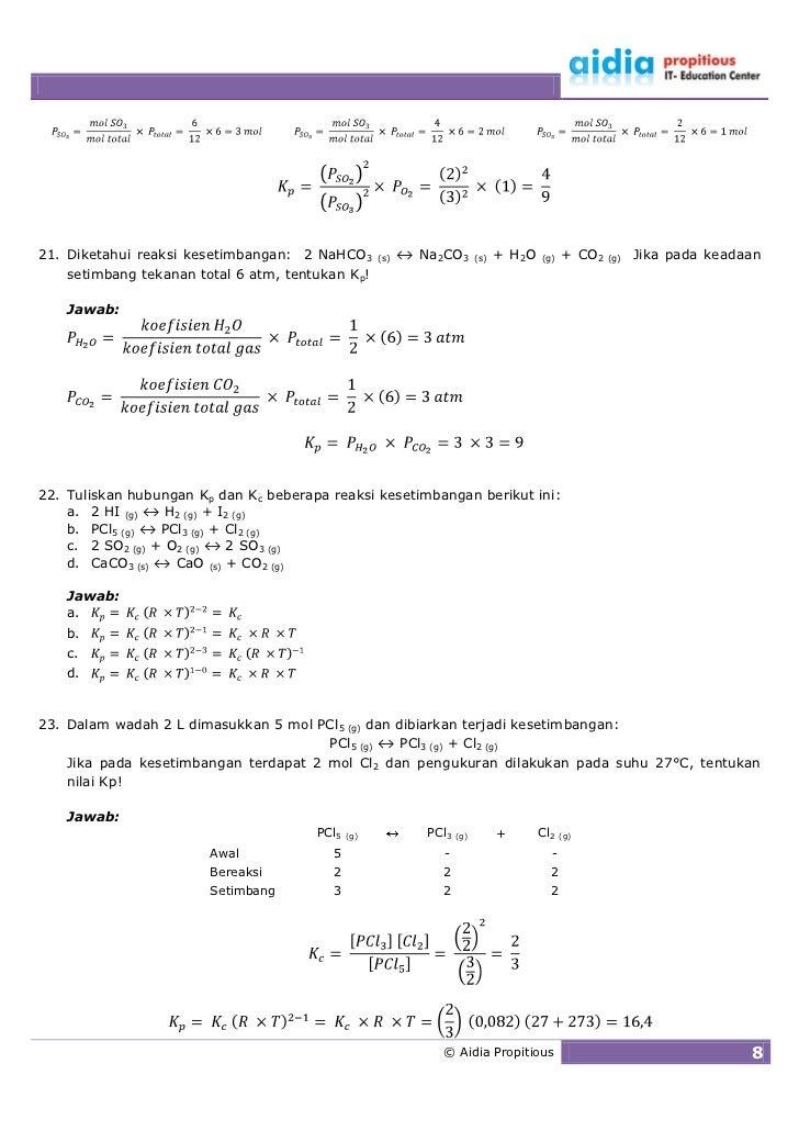21. Diketahui reaksi kesetimbangan: 2 NaHCO3        (s)   ↔ Na2CO3        (s)   + H2O   (g)   + CO2   (g)   Jika pada kead...