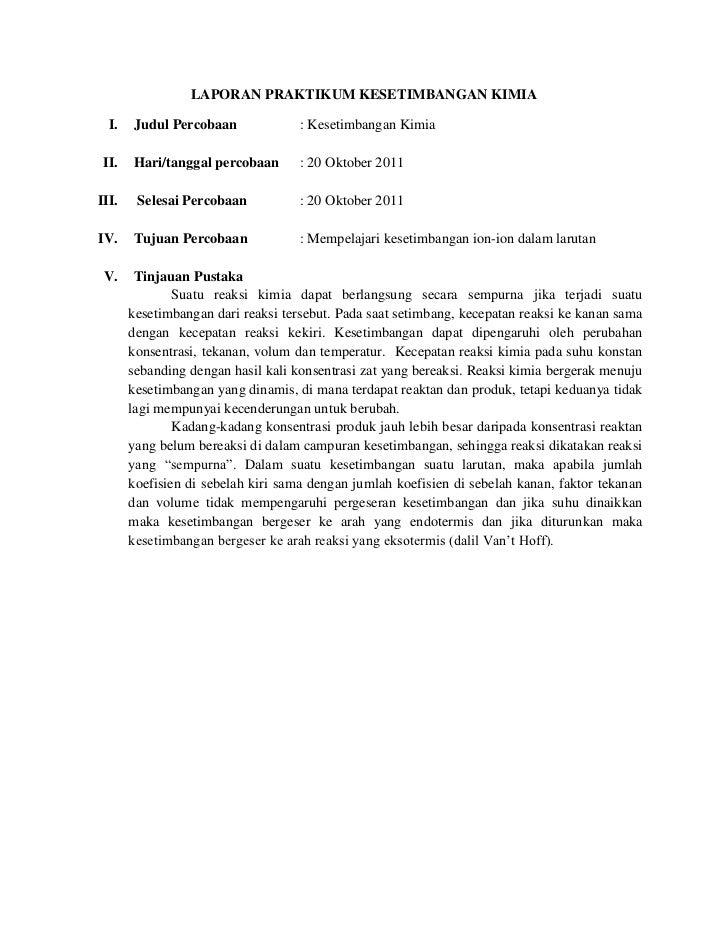 LAPORAN PRAKTIKUM KESETIMBANGAN KIMIA  I.   Judul Percobaan             : Kesetimbangan Kimia II.   Hari/tanggal percobaan...
