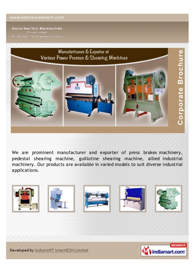 We are prominent manufacturer and exporter of press brakes machinery,pedestal shearing machine, guillotine shearing machin...