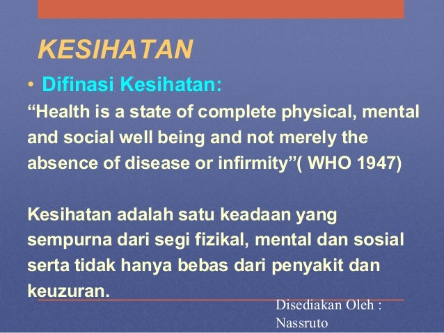 """KESIHATAN • Difinasi Kesihatan: """"Health is a state of complete physical, mental and social well being and not merely the a..."""
