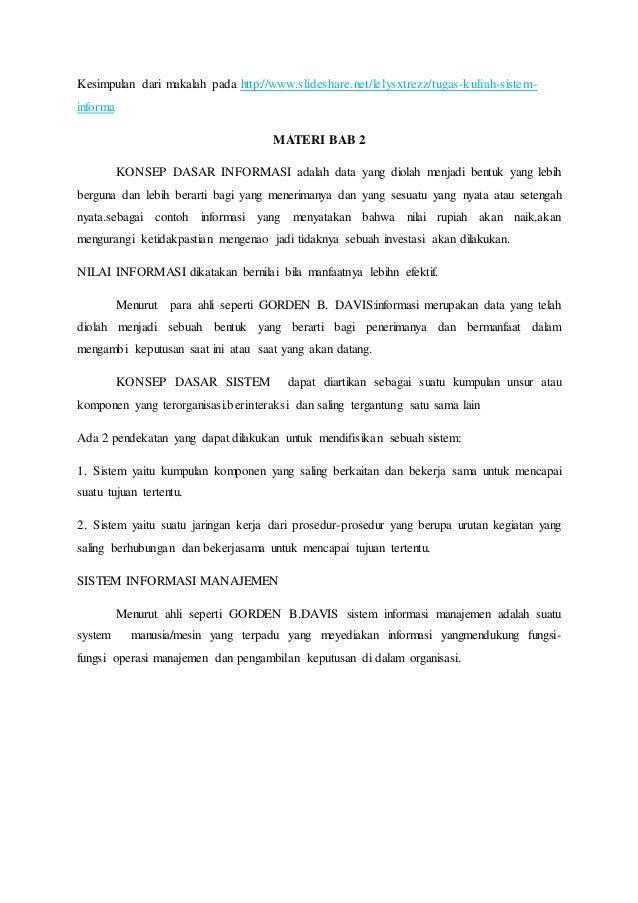 Kesimpulan dari makalah pada http://www.slideshare.net/lelysxtrezz/tugas-kuliah-sistem- informa MATERI BAB 2 KONSEP DASAR ...